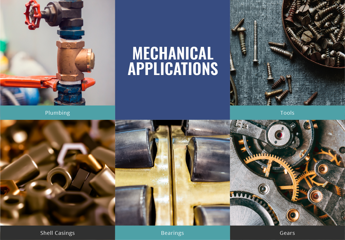 Mehcanical-Applications: Plumbing, Tools, Shell Casings, Bearings, Gears