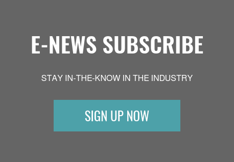 E-News Subscribe  STAY IN-THE-KNOW IN THE INDUSTRY Sign Up Now