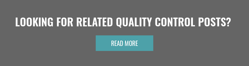Looking for Related Quality Control Posts?  Read More